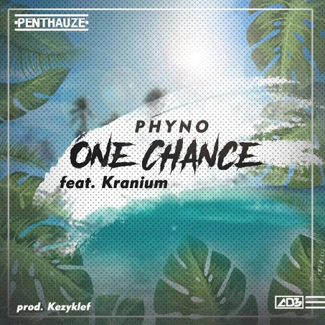 Phyno ft. Kranium – One Chance  [MUSIC]