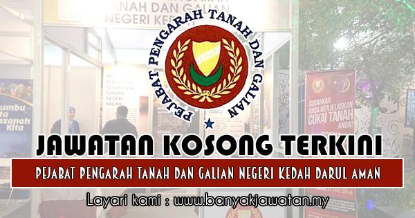 Jawatan Kosong 2018 di Pejabat Pengarah Tanah dan Galian Negeri Kedah Darul Aman