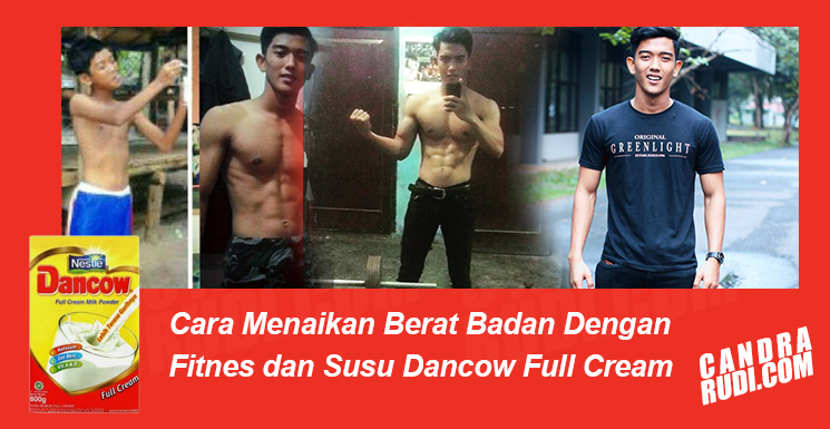 Pengalaman Gemukin Badan Dengan Fitnes dan Susu Dancow Full Cream