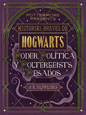 LIBRO - Historias breves de Hogwarts Poder, Política y Poltergeists Pesados J.K. Rowling (Pottermore Presents - 6 Septiembre 2016) Edición Digital Ebook Kindle HARRY POTTER | Comprar en Amazon España