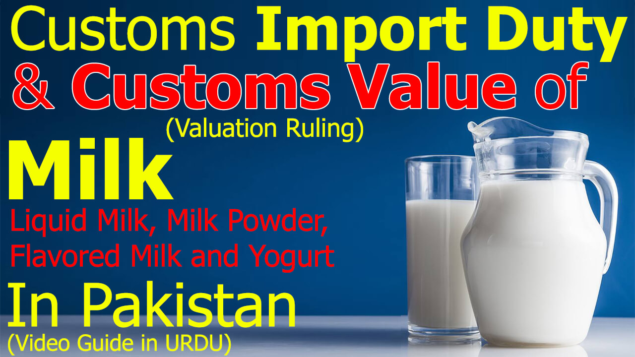 Customs-Import-Duty-valuation-ruling-on-Liquid-Milk-Milk-Powder-Flavored-Milk-Yogurt-Buttermilk-in-Pakistan