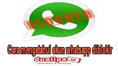 Cara mengetahui akun whatsapp diblokir