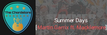 SUMMER DAYS Guitar Chords | [Martin Garrix] ft. Macklemore & Fall Out Boy