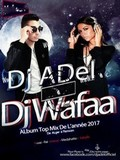 Dj Adel Duo Dj Wafaa-Top Mix 2017