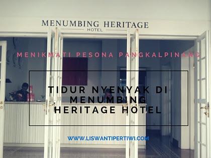 Menikmati Pesona Pangkalpinang Dan Bermalam Di Menumbing Heritage Hotel