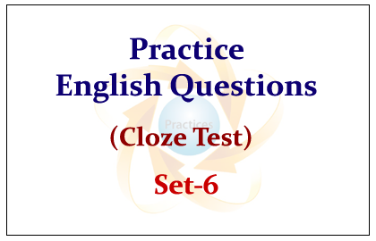 Practice English Questions (Cloze Test) set-6