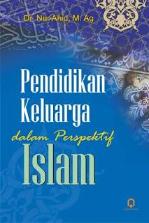 Pendidikan Keluarga dalam Perspektif Islam