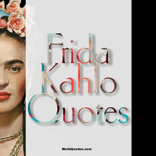 Quotes by Frida Kahlo