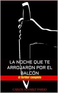"""Reseña: """"La noche que te arrojaron por el balcón"""" - Carlos Álvarez Parejo"""