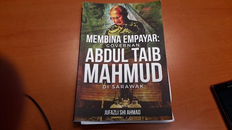 Membina Empayar: Governan Abdul Taib Mahmud di Sarawak oleh Jufazli Shi Ahmad