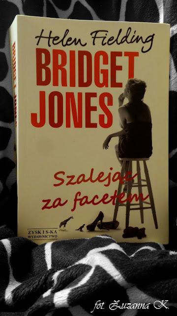 """Bridget Jones znowu w akcji - """"Szalejąc za facetem"""" Helen Fielding"""