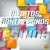 INEDITOS SANTAFESINOS -SELECCION DE CUMBIA SANTAFESINA 2018