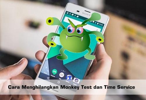cara menghilangkan monkey test dan time service di Android