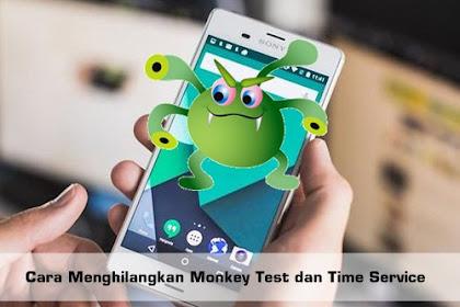 4 Cara Ampuh Menghilangkan Monkey Test dan Time Service di Android