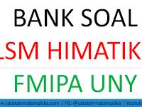 Bank Soal LSM HIMATIKA UNY [Soal Lomba Matematika]