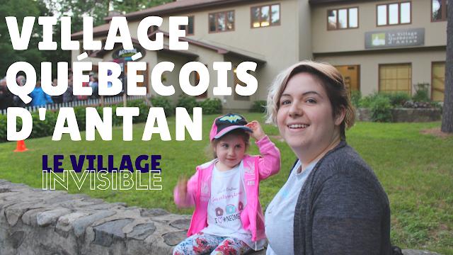 Village Invisible au Village Québécois d'Antan à Drummondville