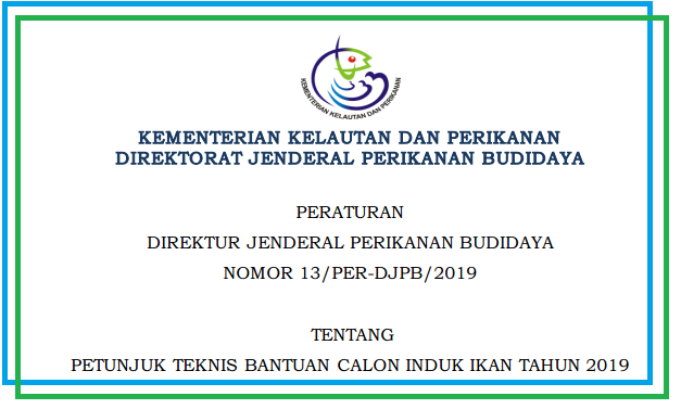 Juknis Bantuan Calon Induk Ikan Tahun 2019 Berdasarkan Perdirjen Perikanan Budidaya Nomor Nomor 13/Per-Djpb/2019