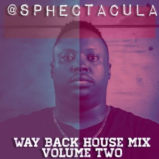 SPHEctacula – Way Back House Mix Vol 1 & 2