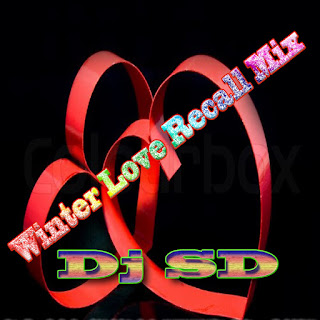 Winter Love Recall Mix - DJ SD