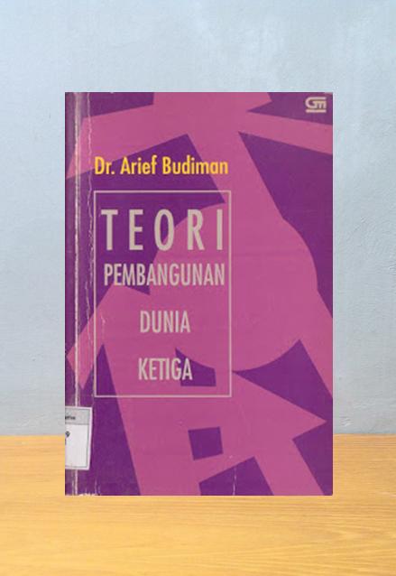 TEORI PEMBANGUNAN DUNIA KETIGA, Arief Budiman