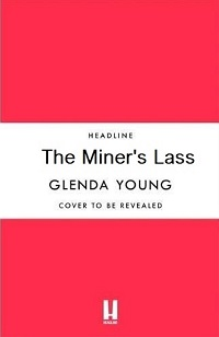 The Miner's Lass - coming 2021