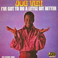 I've Got To Do A Little Bit Better (Joe Tex)