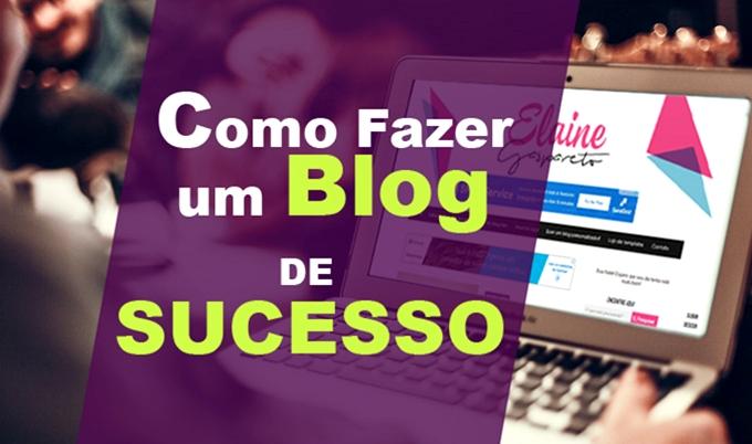Como fazer um blog de sucesso e torná-lo conhecido