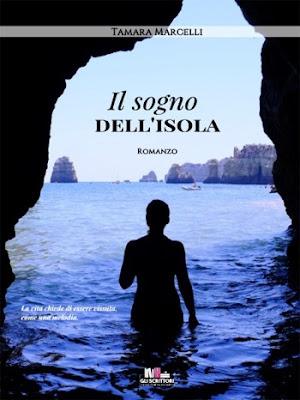 Il sogno dell'isola, di Tamara Marcelli - Gli scrittori della porta accanto, Incipit