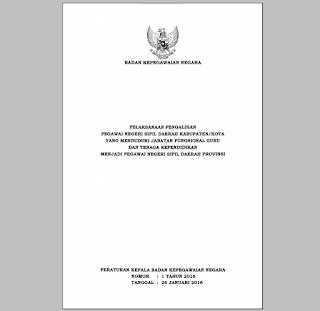 Perka BKN No 1 Tahun 2016 tentang Pelaksanaan Pengalihan PNSD Kabupaten/Kota menjadi Pegawai PNSD Provinsi