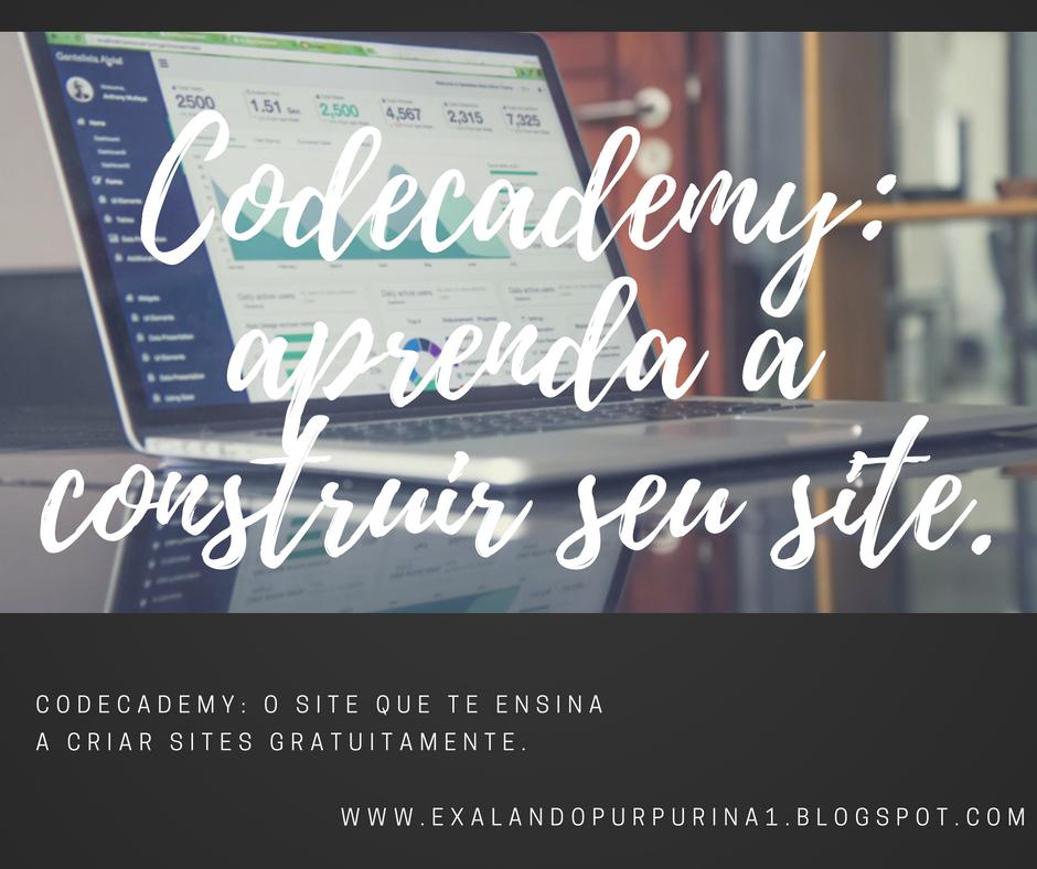 o site que te ensina a criar sites, blog, codecademy