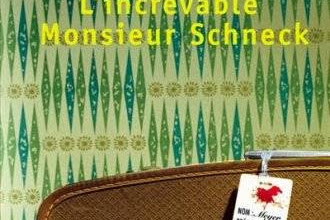 Lundi Librairie : L'increvable Monsieur Schneck - Colombe Schneck