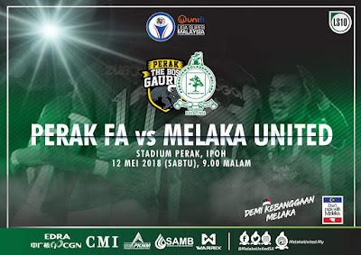 Live Streaming Perak vs Melaka United 12 Mei 2018 Liga Super