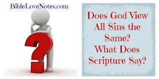 https://biblelovenotes.blogspot.com/2013/01/all-sins-are-same.html
