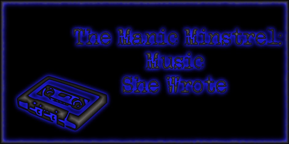 The Manic Minstrel: Music She Wrote