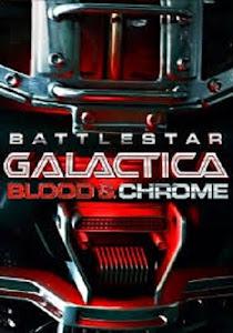 Battlestar Galactica: Blood & Chrome Poster