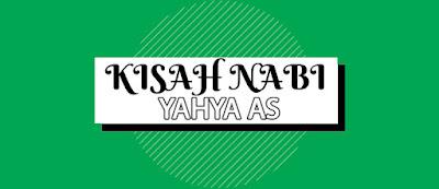 KISAH NABI YAHYA AS