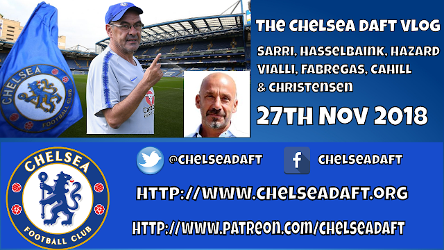 Sarri, Hasselbaink, Hazard, Vialli, Fabregas, Cahill & Christensen - The Chelsea Daft Vlog