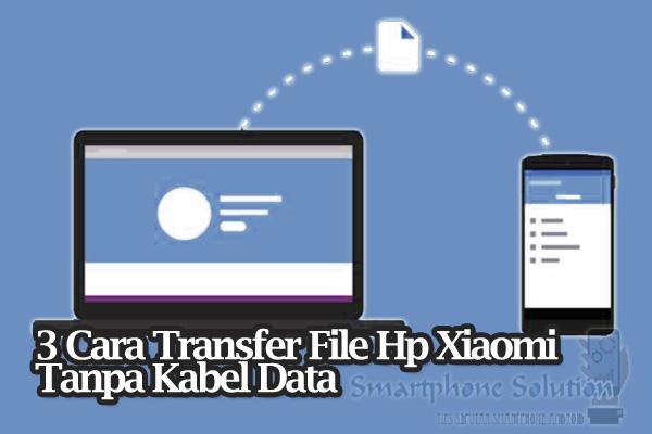 cara mentransfer data dari hp ke laptop