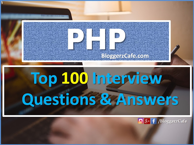 Php Interview Questions, Php Questions Answers, PhP, PHP job interview, PhP Questions, What Is PHP, PHP programming language, Php Interview Questions Answers,