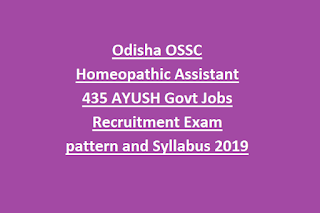 Odisha OSSC Homeopathic Assistant 435 AYUSH Govt Jobs Recruitment Exam pattern and Syllabus 2019
