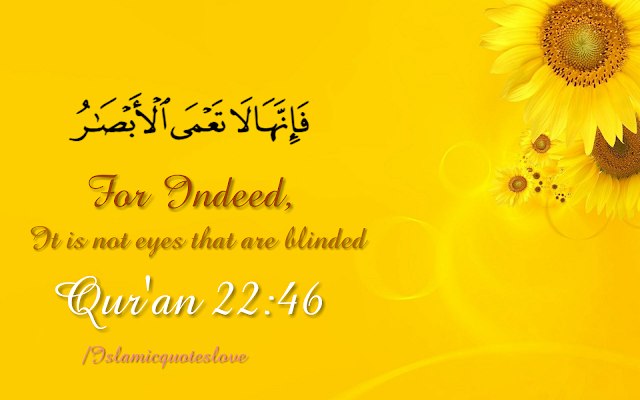 For indeed,  it is not eyes that are blinded,