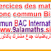 Exercices de Maths Tronc Commun BAC International