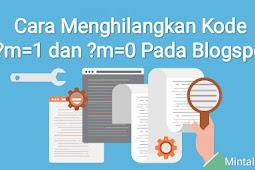 Cara Menghilangkan Kode ?m=1 dan ?m=0 Pada Blogspot