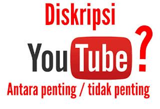 Penting dan tidak penting membuka diskripsi di vidio youtube