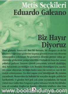 Eduardo Galeano - Biz Hayır Diyoruz