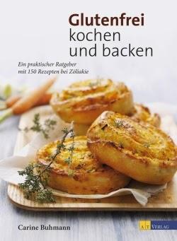 http://www.at-verlag.ch/buch/978-3-03800-860-6/Carine_Buhmann_Glutenfrei_kochen_und_backen.html