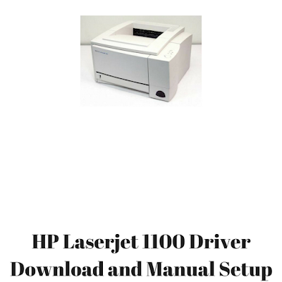 HP Laserjet 1100 Driver Download and Manual Setup