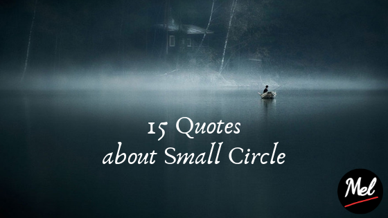 quotes about small circle catatan mel