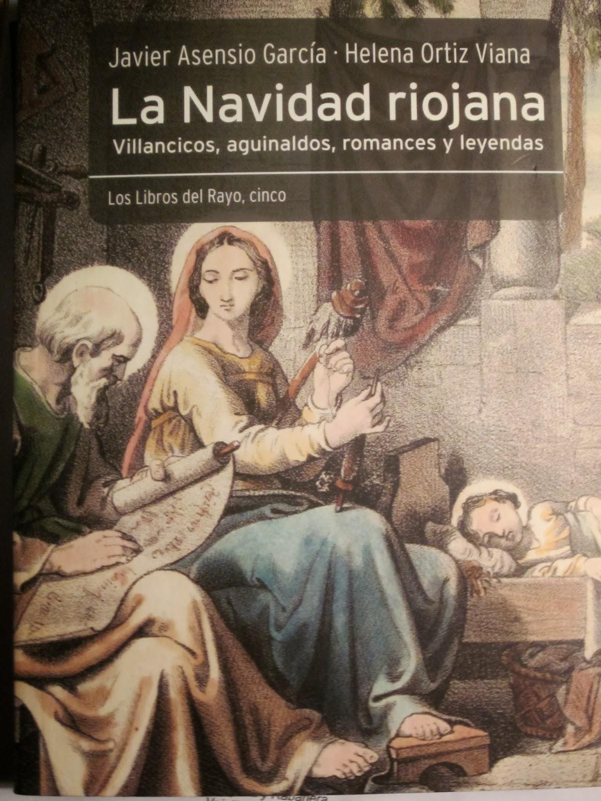 Asensio García, Javier y Ortiz Viana, Helena, La Navidad riojana. Villancicos, aguinaldos, romances y leyendas