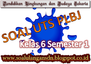 Soal UTS PLBJ Kelas 6 Semester 1 KTSP